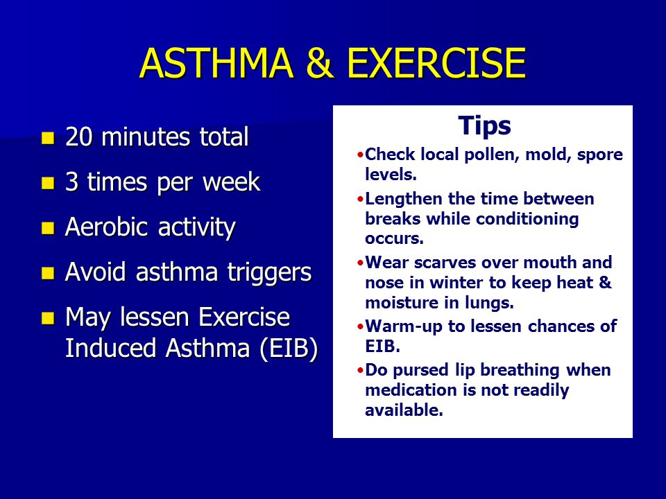 ASTHMA & EXERCISE Tips 20 minutes total 3 times per week
