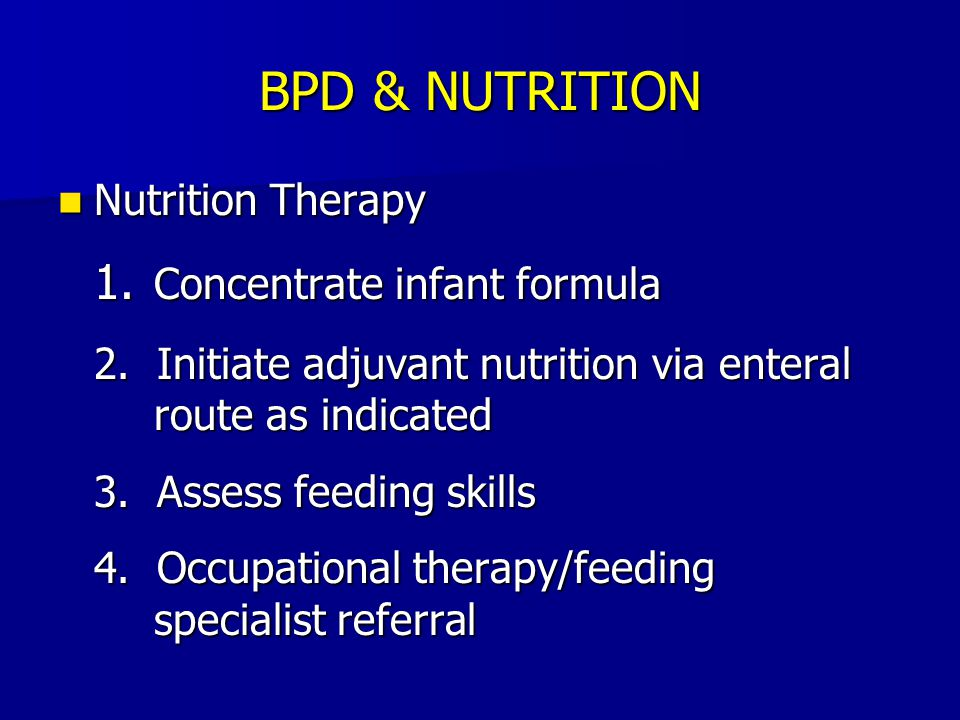 BPD & NUTRITION 1. Concentrate infant formula Nutrition Therapy