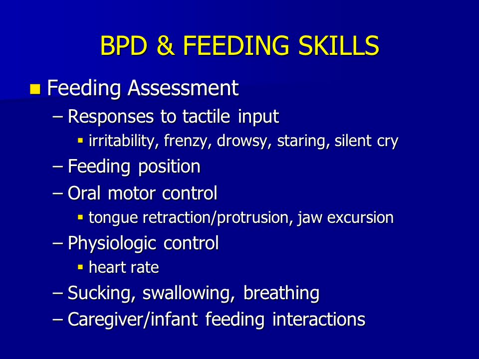 BPD & FEEDING SKILLS Feeding Assessment Responses to tactile input
