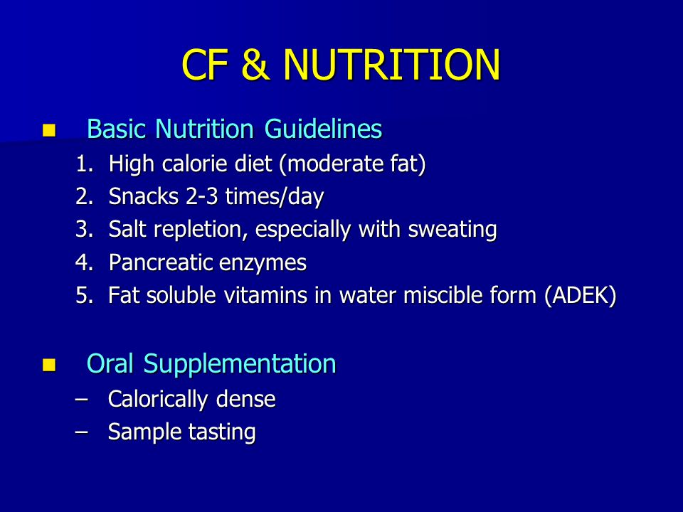 CF & NUTRITION Basic Nutrition Guidelines Oral Supplementation