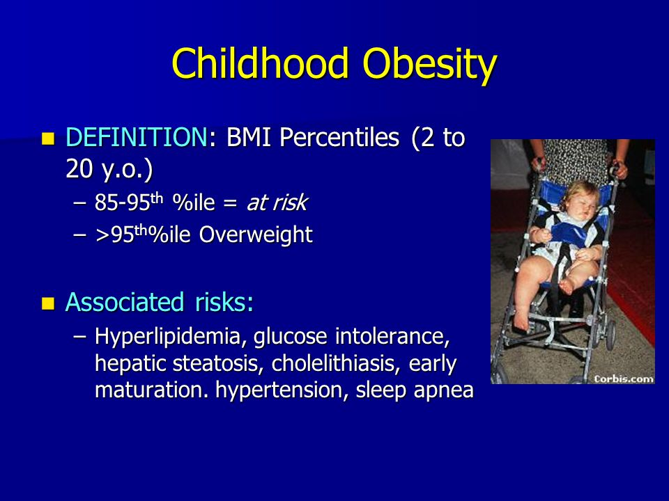 Childhood Obesity DEFINITION: BMI Percentiles (2 to 20 y.o.)