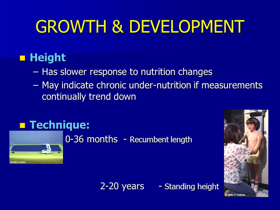 GROWTH & DEVELOPMENT Height Technique: