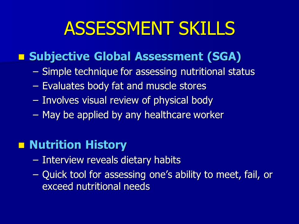 ASSESSMENT SKILLS Subjective Global Assessment (SGA) Nutrition History