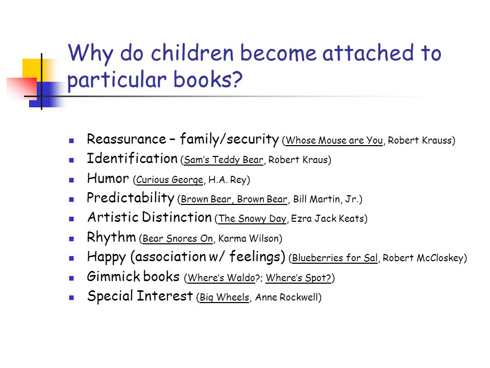 Why do children become attached to particular books