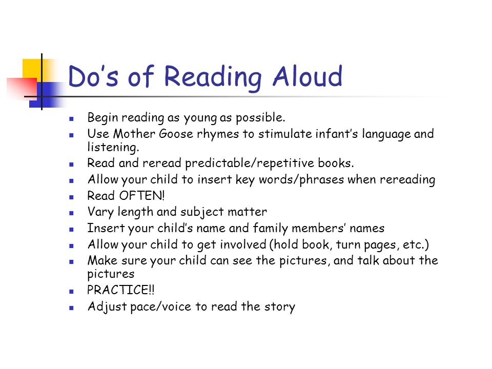 Do's of Reading Aloud Begin reading as young as possible.