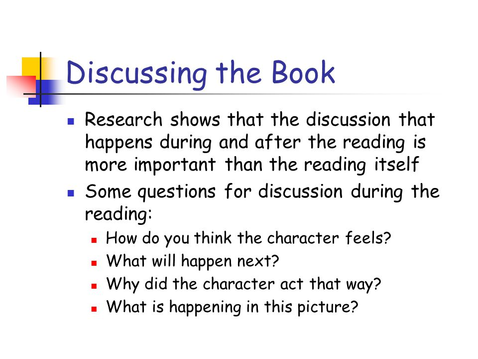 Discussing the Book Research shows that the discussion that happens during and after the reading is more important than the reading itself.