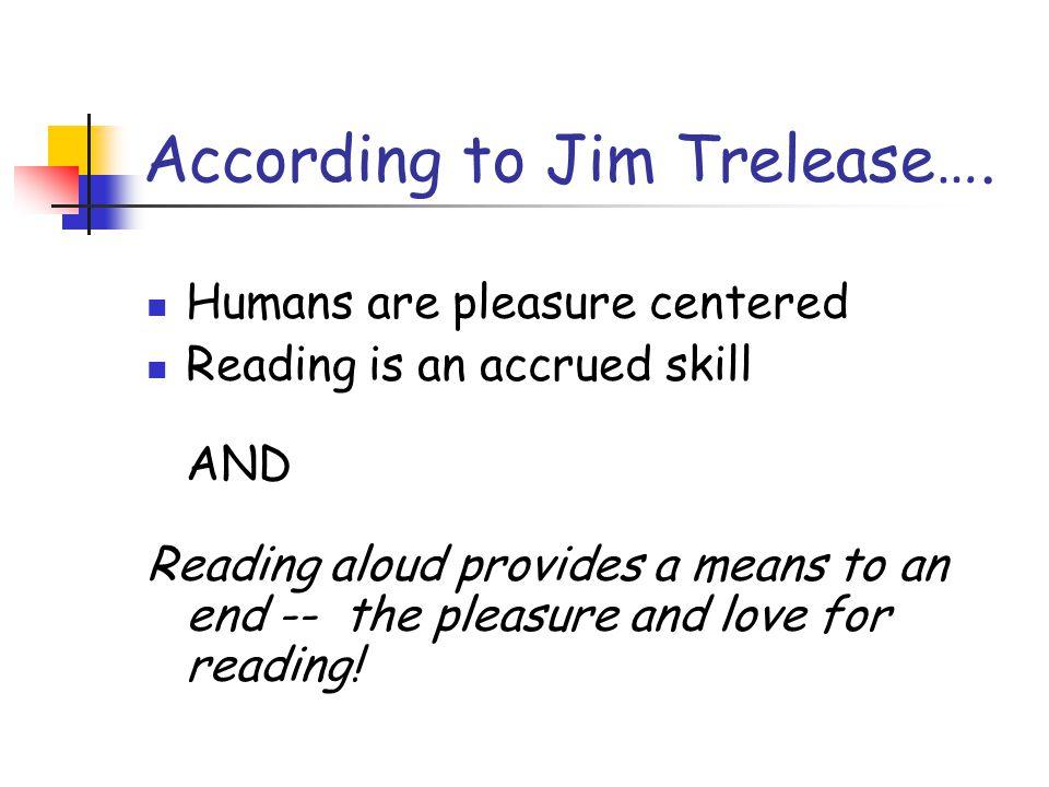 According to Jim Trelease….