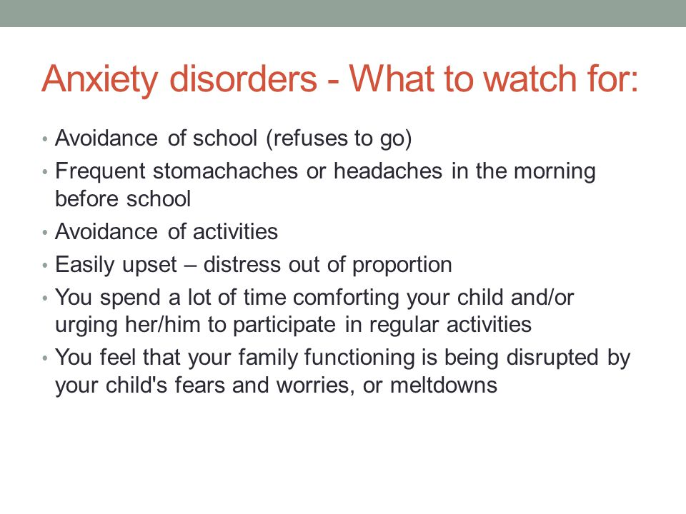 Anxiety disorders - What to watch for: