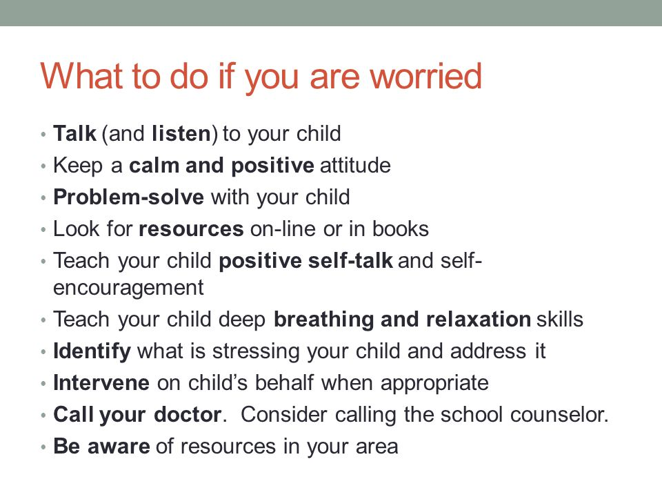 What to do if you are worried