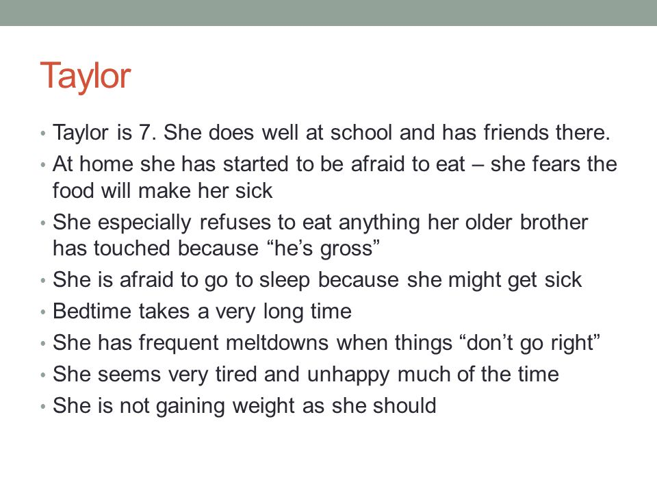 Taylor Taylor is 7. She does well at school and has friends there.