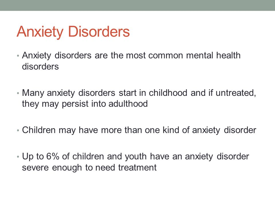 Anxiety Disorders Anxiety disorders are the most common mental health disorders.