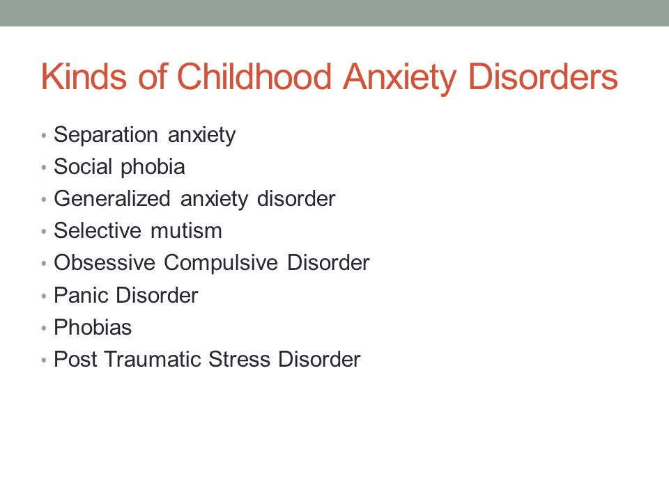 Kinds of Childhood Anxiety Disorders