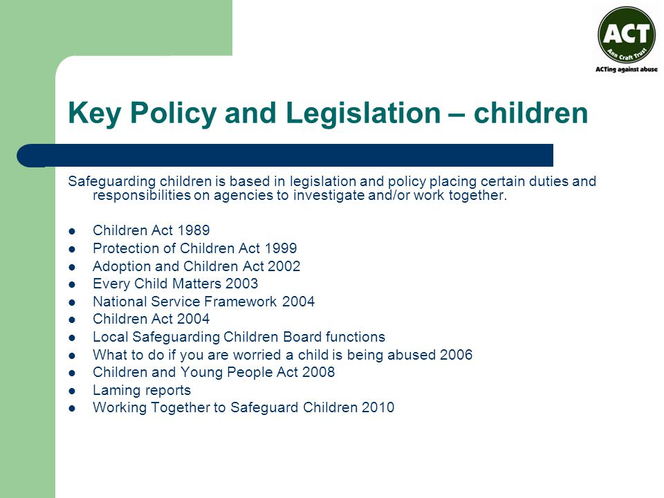 legislations children Act making provision for services provided to and for children and young people and for the establishment of a children's commissioner.