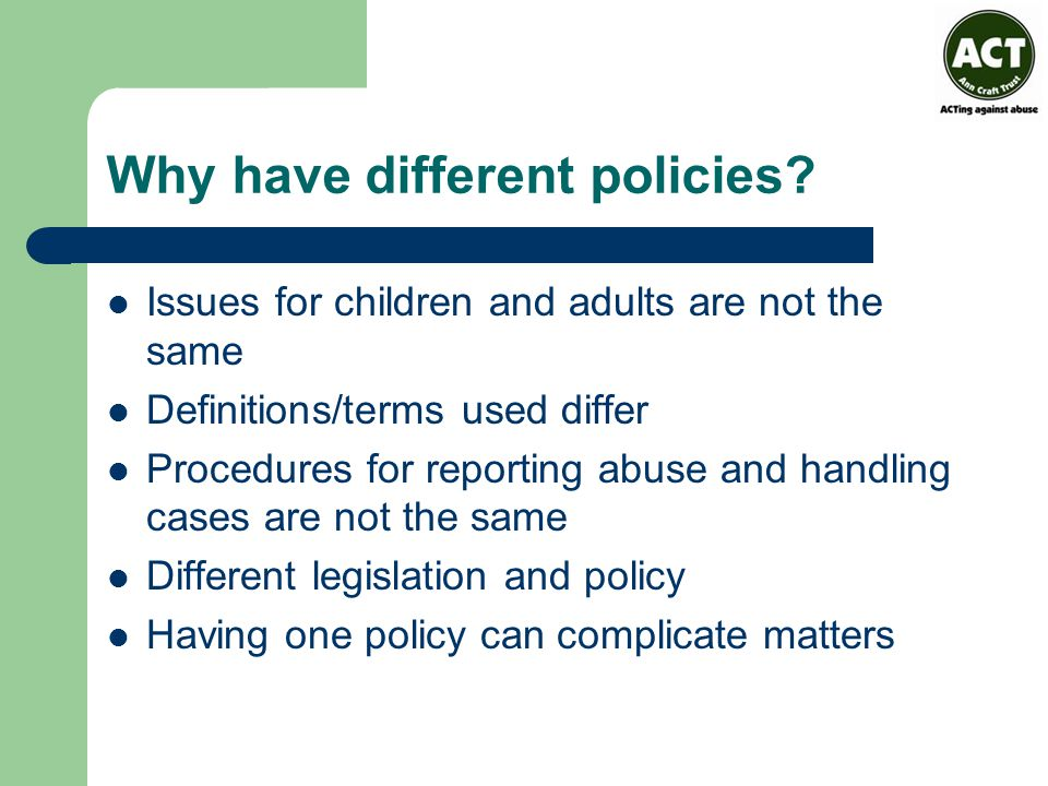 Why have different policies