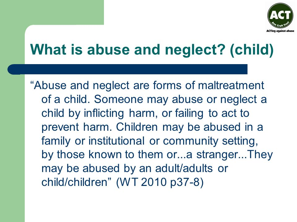What is abuse and neglect (child)