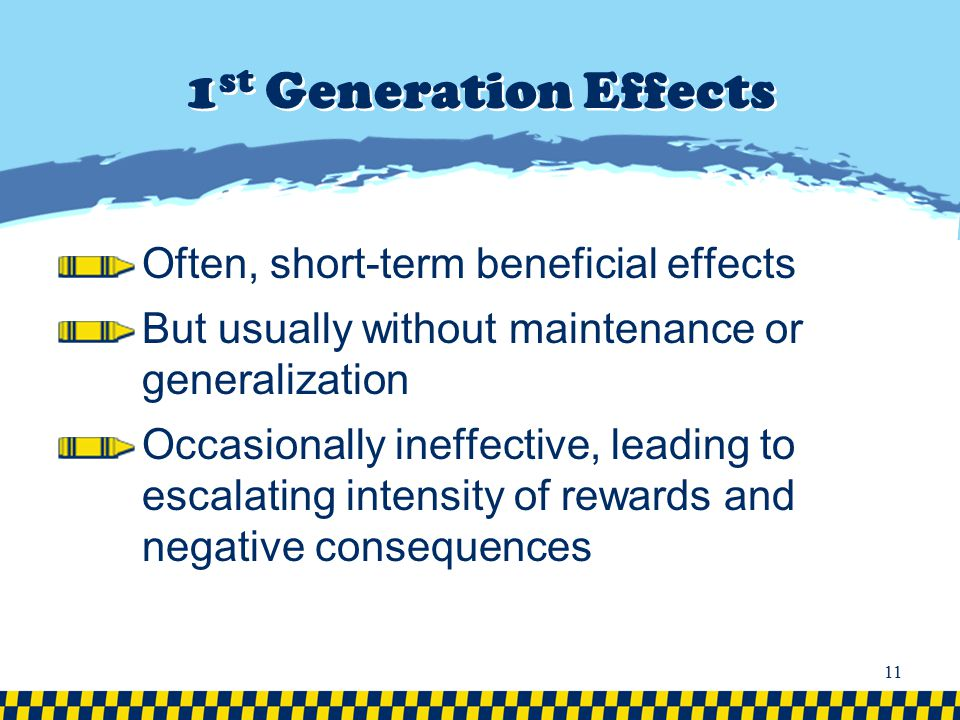 1st Generation Effects Often, short-term beneficial effects