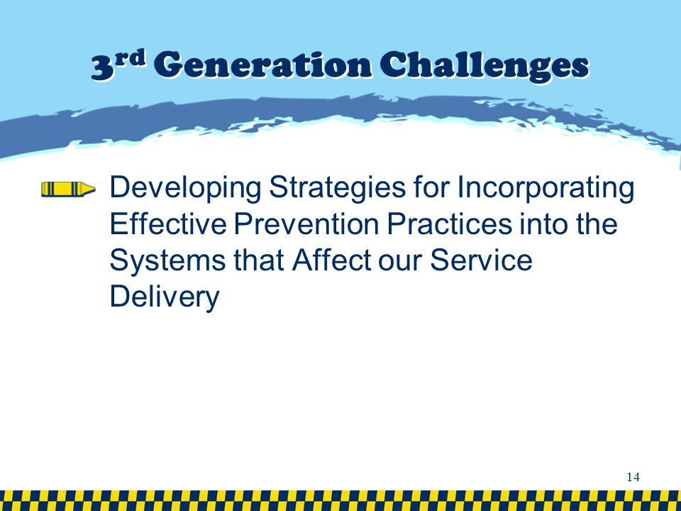 3rd Generation Challenges