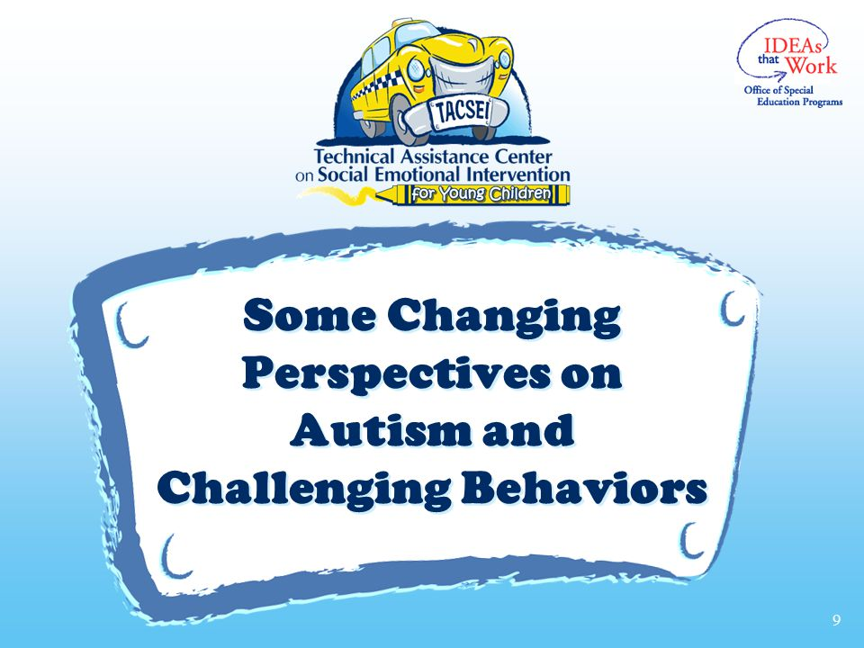 Some Changing Perspectives on Autism and Challenging Behaviors