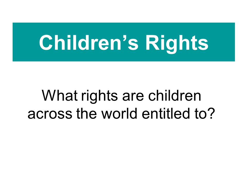 What rights are children across the world entitled to