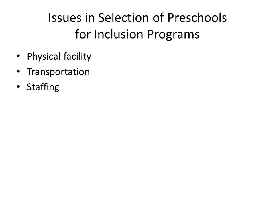 Issues in Selection of Preschools for Inclusion Programs