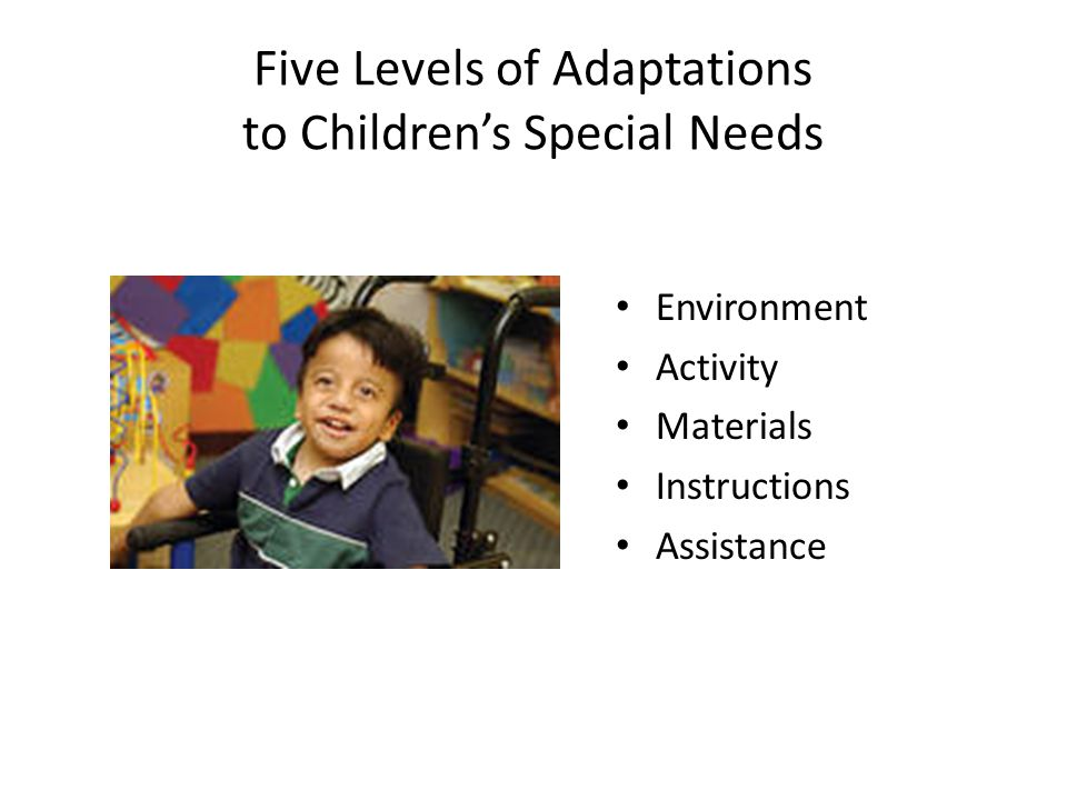 Five Levels of Adaptations to Children's Special Needs