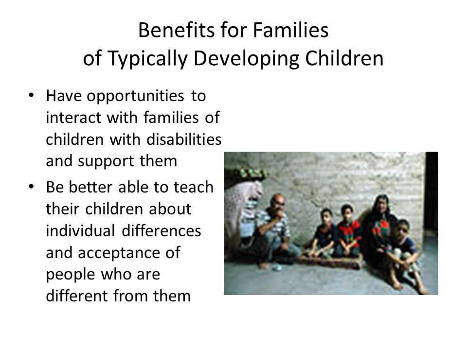 Benefits for Families of Typically Developing Children