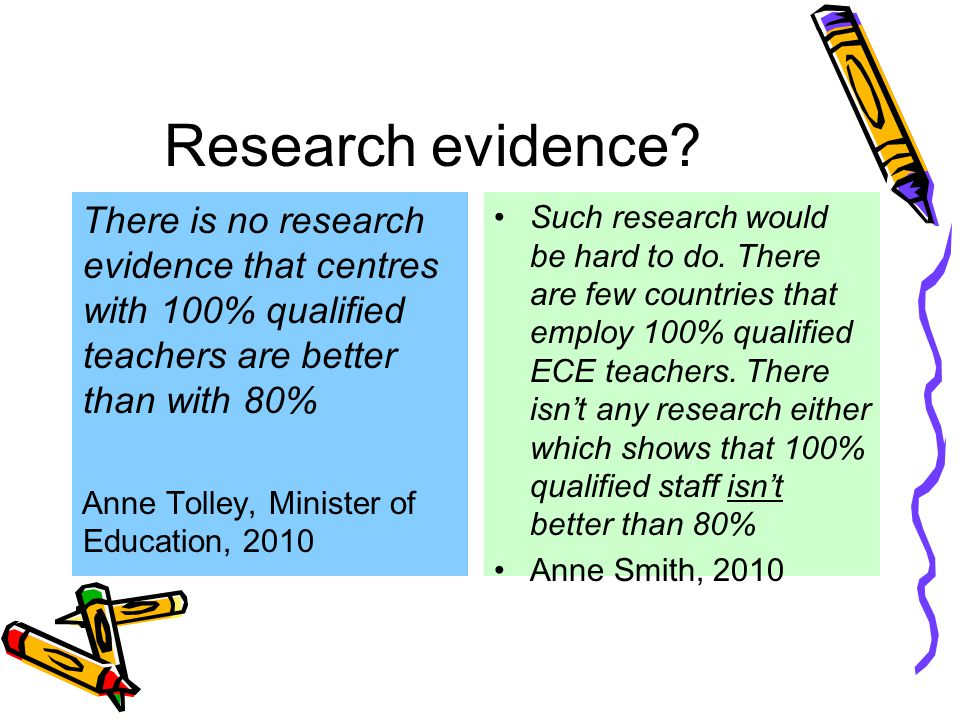 Research evidence There is no research evidence that centres with 100% qualified teachers are better than with 80%