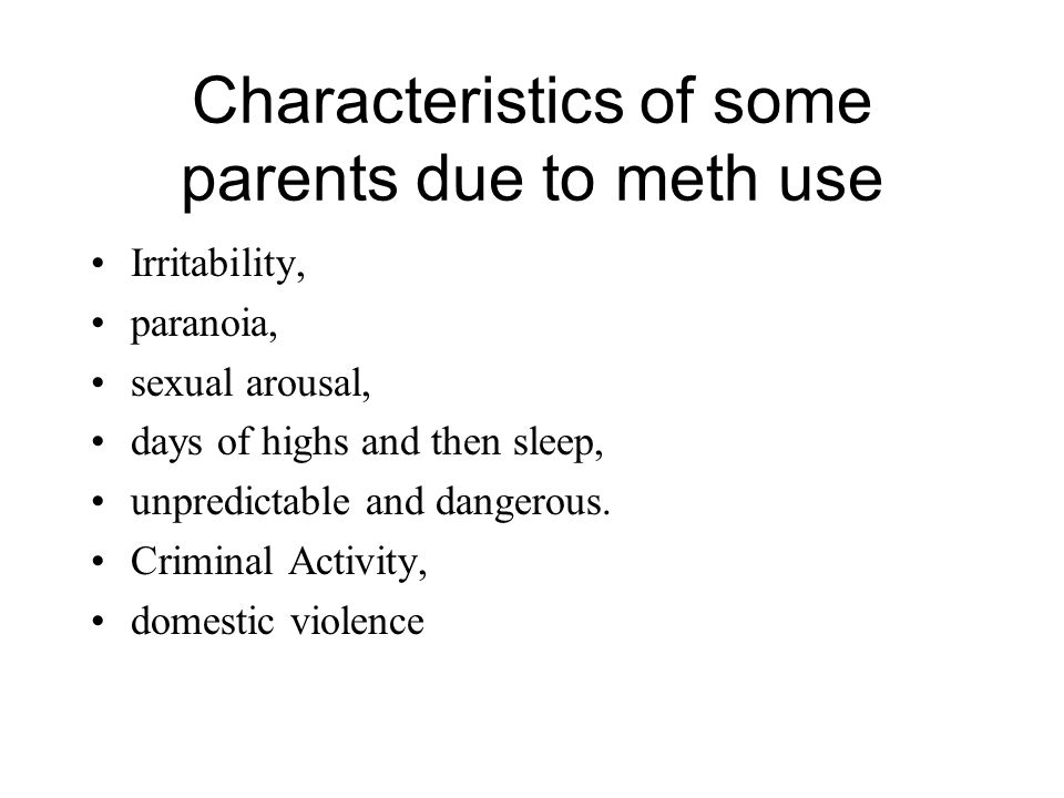 Characteristics of some parents due to meth use
