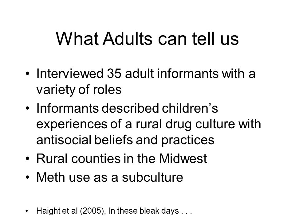 What Adults can tell us Interviewed 35 adult informants with a variety of roles.