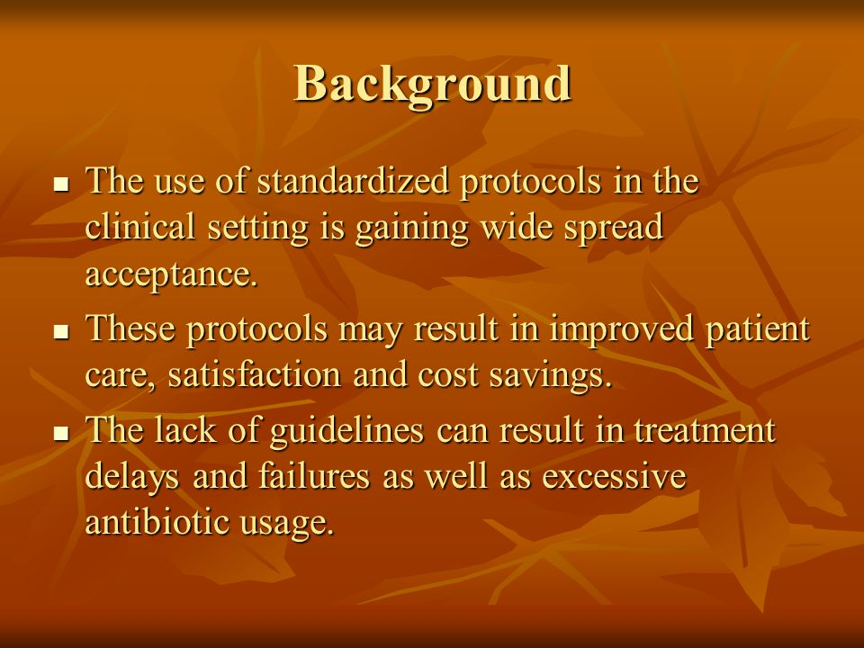 Background The use of standardized protocols in the clinical setting is gaining wide spread acceptance.