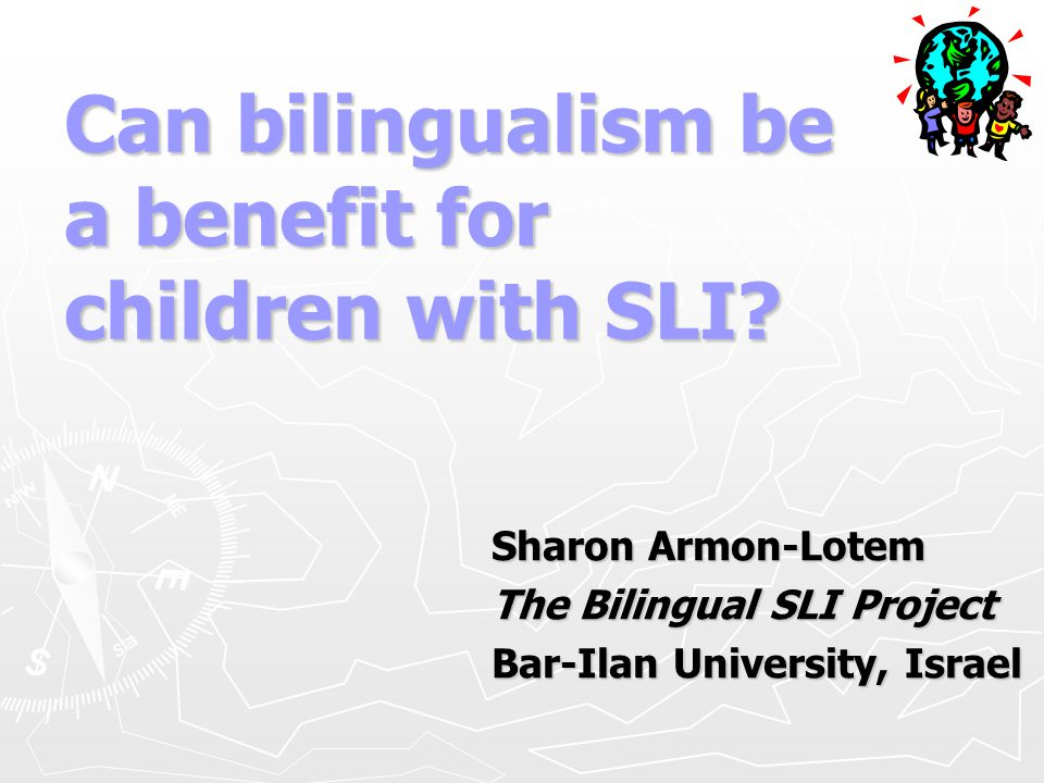 Can bilingualism be a benefit for children with SLI