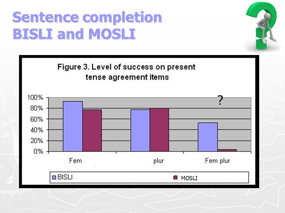 Sentence completion BISLI and MOSLI