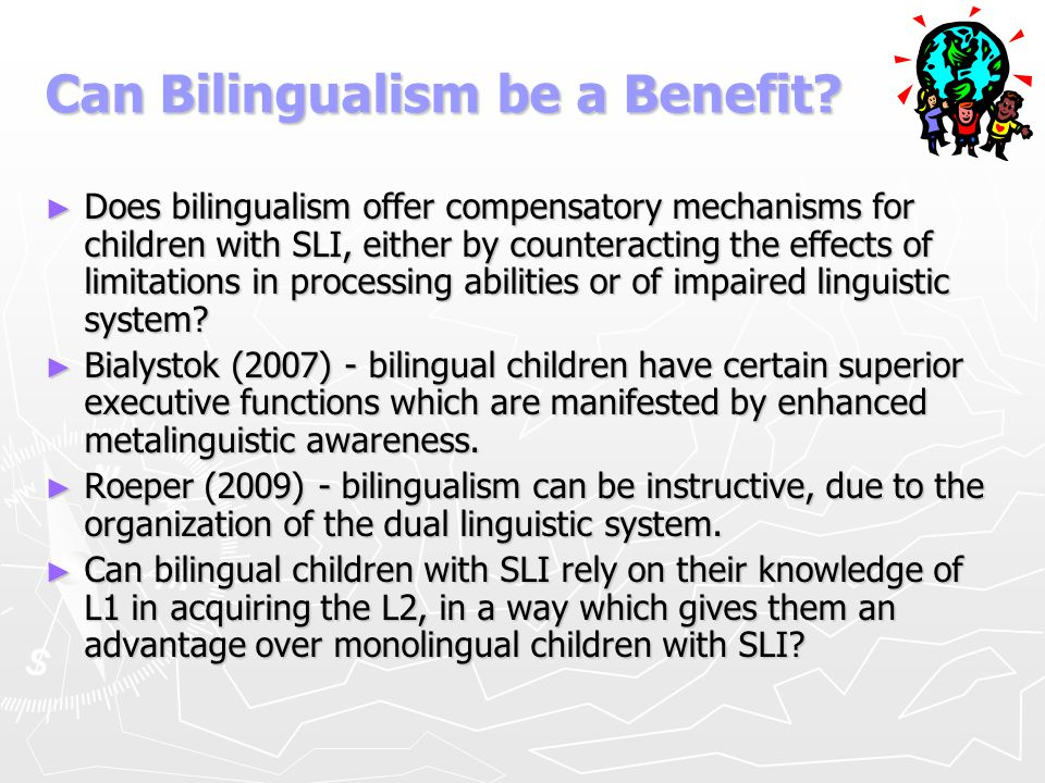 Can Bilingualism be a Benefit