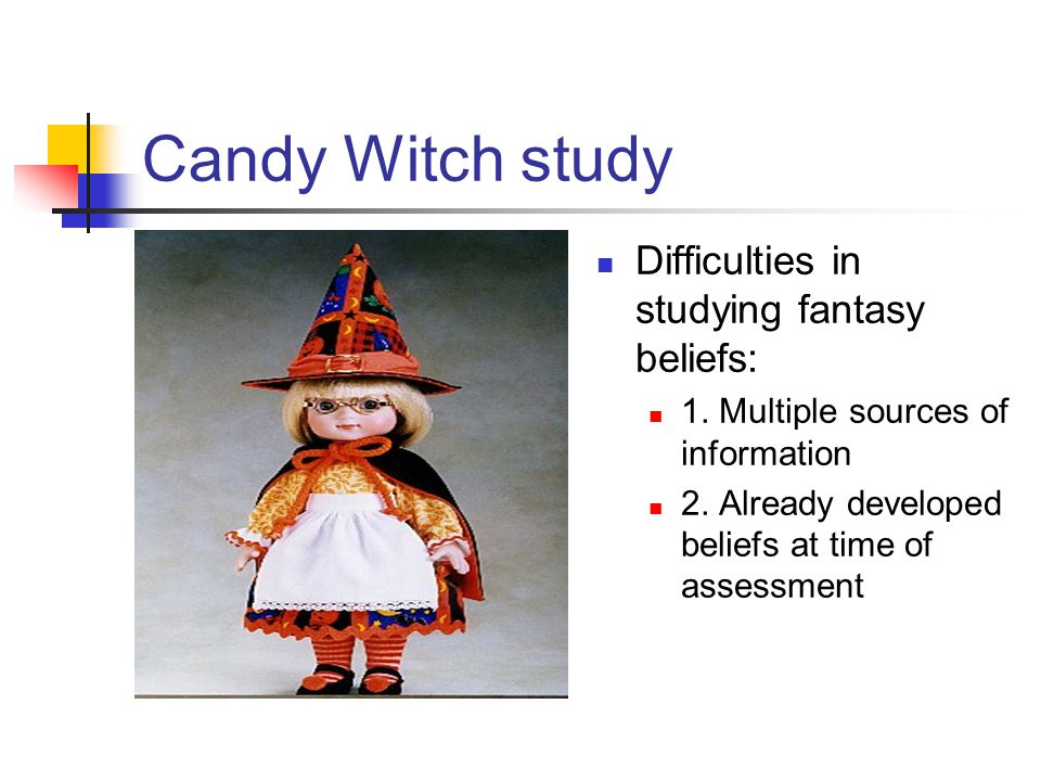 Candy Witch study Difficulties in studying fantasy beliefs: