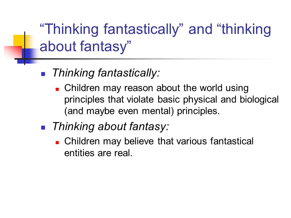 Thinking fantastically and thinking about fantasy