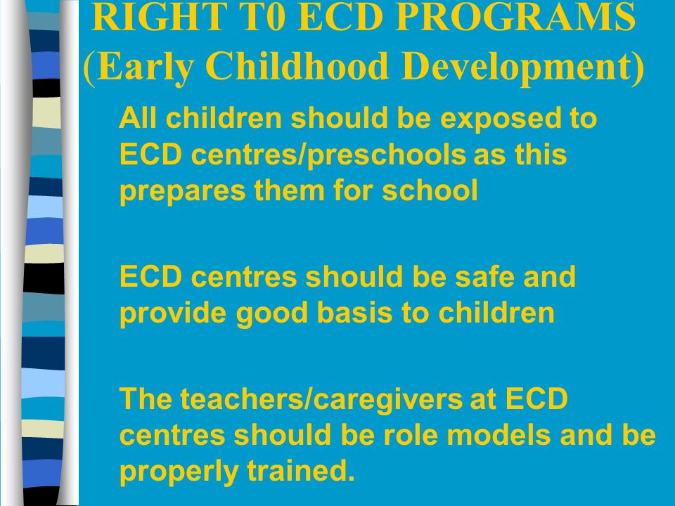 RIGHT T0 ECD PROGRAMS (Early Childhood Development)