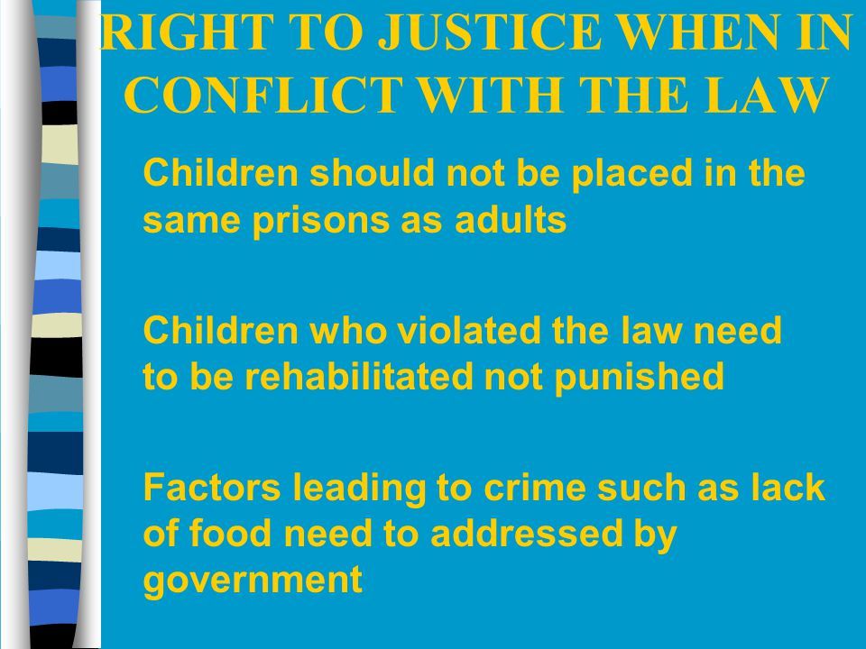 RIGHT TO JUSTICE WHEN IN CONFLICT WITH THE LAW