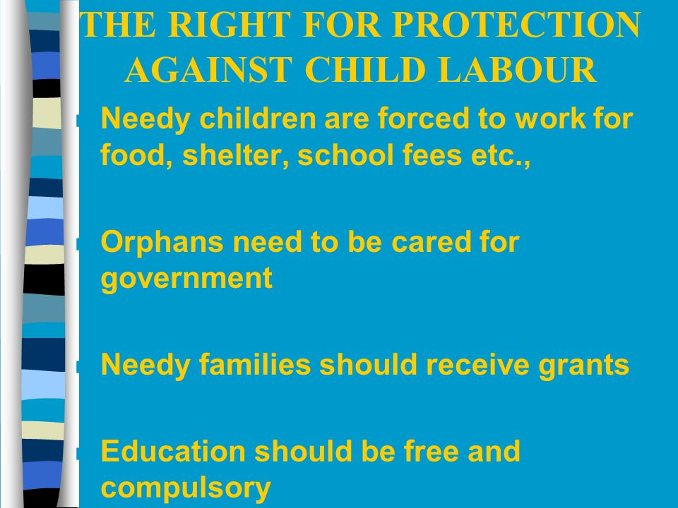 THE RIGHT FOR PROTECTION AGAINST CHILD LABOUR
