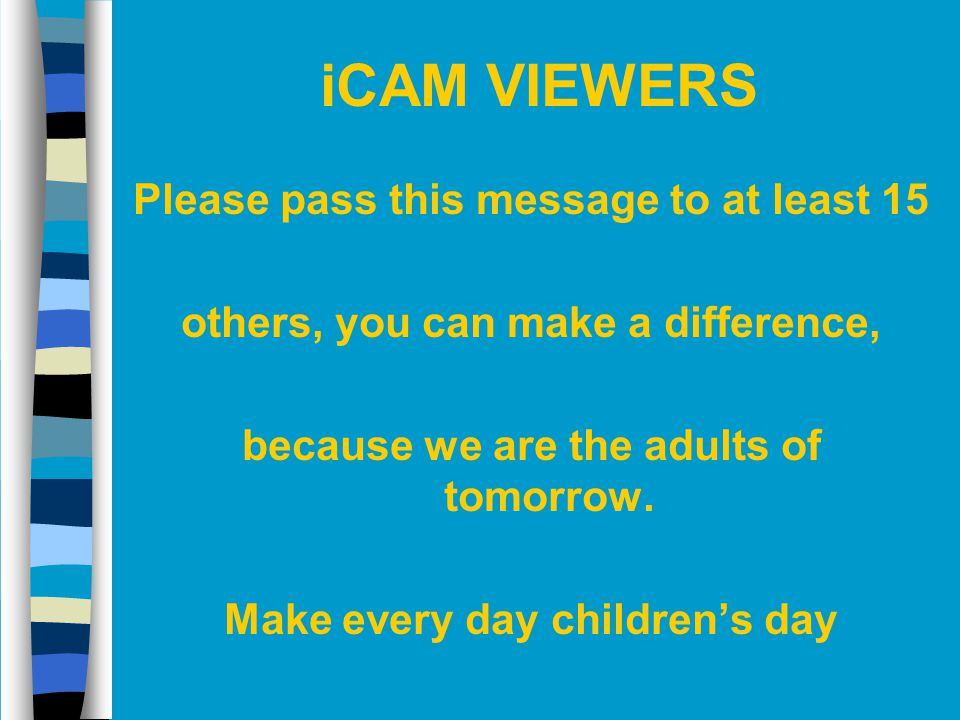 iCAM VIEWERS Please pass this message to at least 15