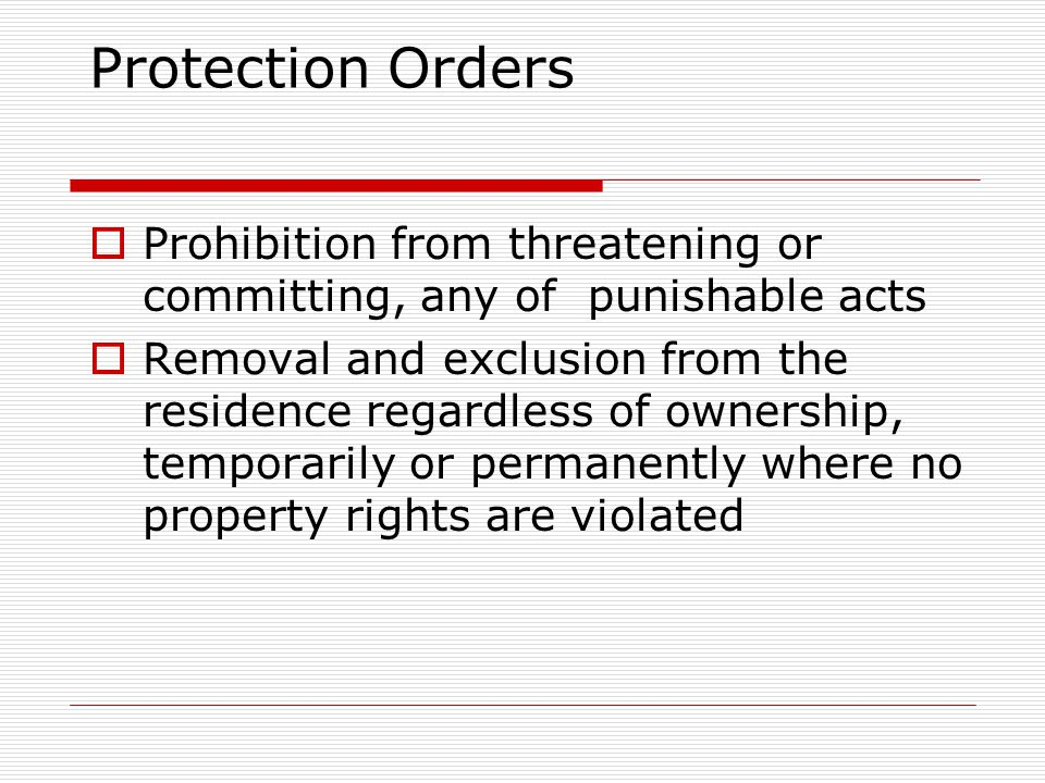 Protection Orders Prohibition from threatening or committing, any of punishable acts.