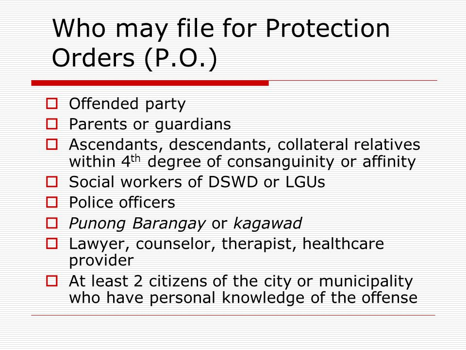 Who may file for Protection Orders (P.O.)