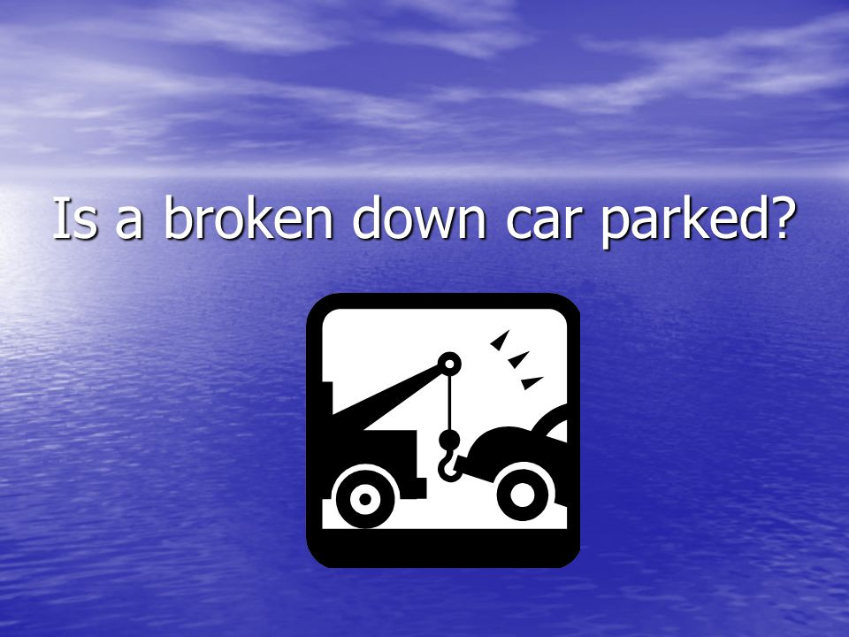 Is a broken down car parked