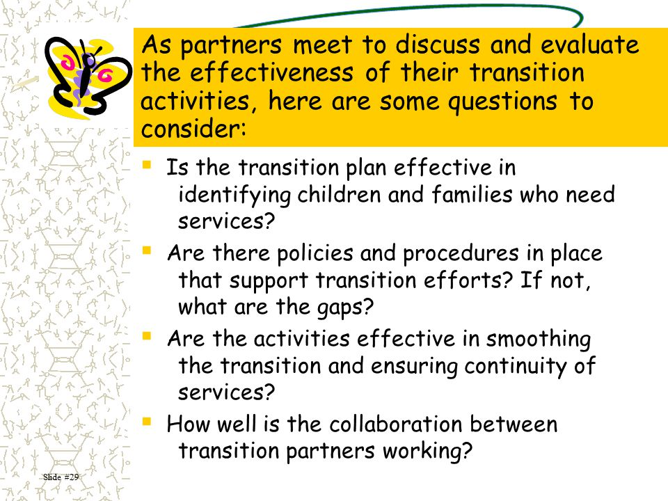 As partners meet to discuss and evaluate the effectiveness of their transition activities, here are some questions to consider: