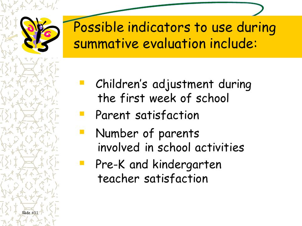 Possible indicators to use during summative evaluation include: