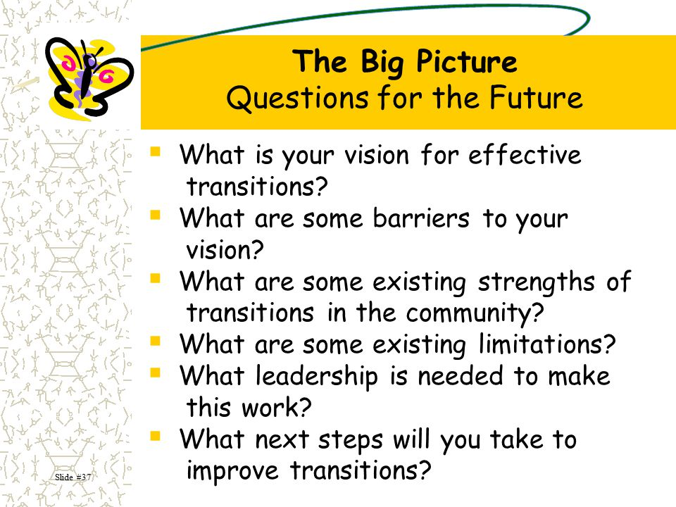 The Big Picture Questions for the Future