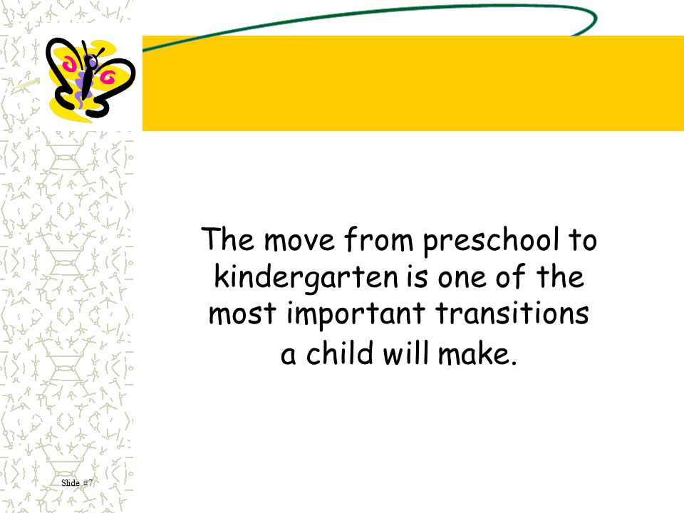 The move from preschool to kindergarten is one of the most important transitions a child will make.