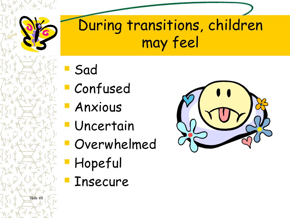 During transitions, children may feel