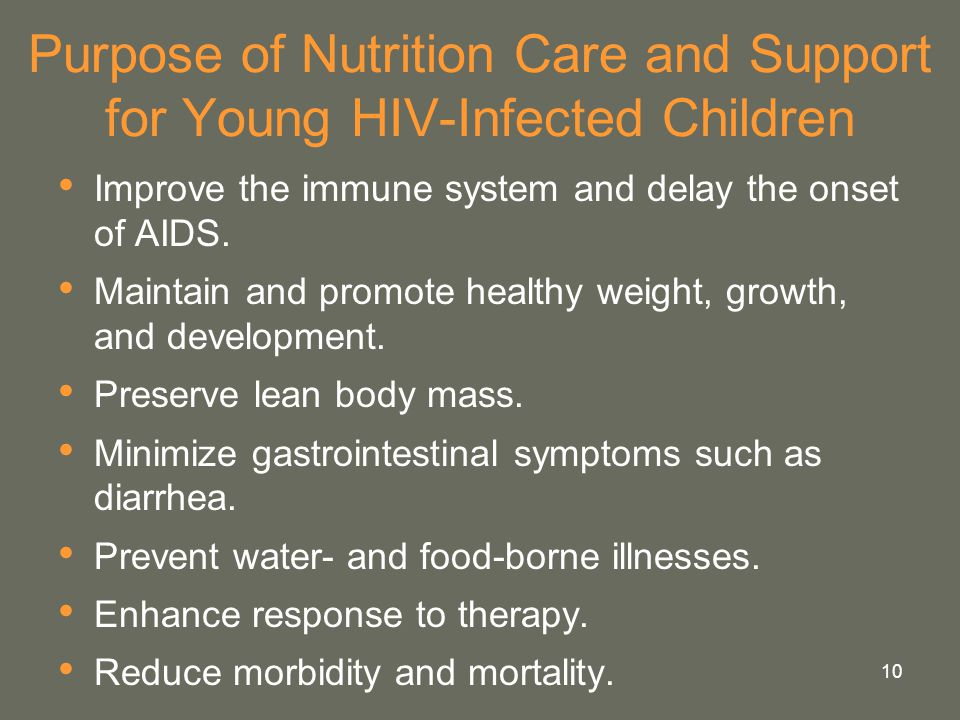 Purpose of Nutrition Care and Support for Young HIV-Infected Children