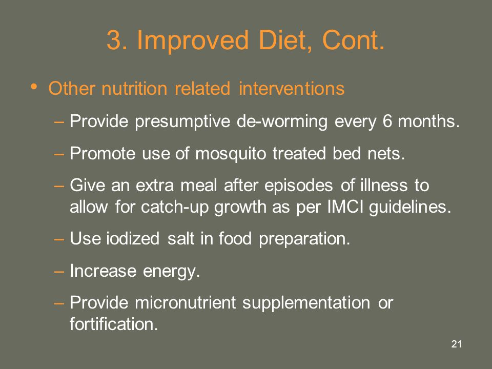 3. Improved Diet, Cont. Other nutrition related interventions
