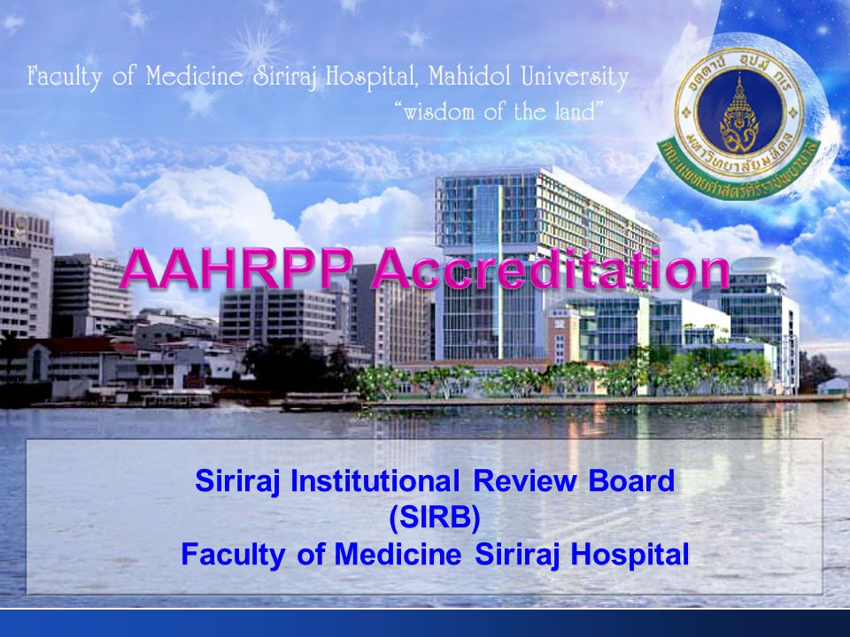 AAHRPP Accreditation Siriraj Institutional Review Board (SIRB)